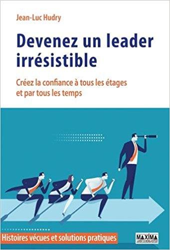 Devenez un leader irresistible