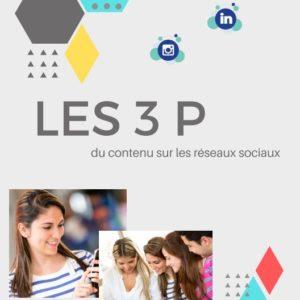 LES 3P du contenu sur les réseaux sociaux