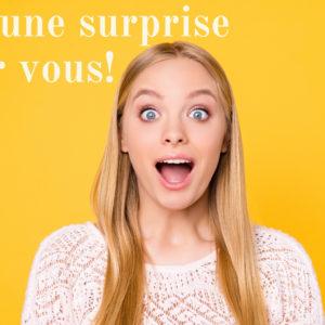 J'ai une surprise pour vous